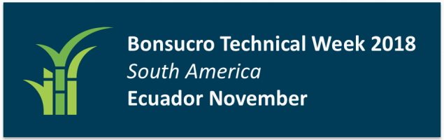 Bonsucro Technical Week South America – Ecuador 2018